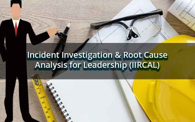Incident Investigation & Root Cause Analysis for Leadership (IIRCAL)